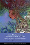img - for Social Policies and Decentralization in Cuba: Change in the Context of 21st Century Latin America (Series on Latin American Studies) book / textbook / text book