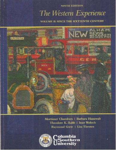 The Western Experience Volume II: Since the Sixteenth Century, Ninth Edition (Columbia Southern University)