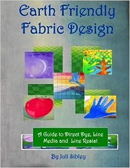 Earth Friendly Fabric Design by Juli Sibley (2014-09-26)