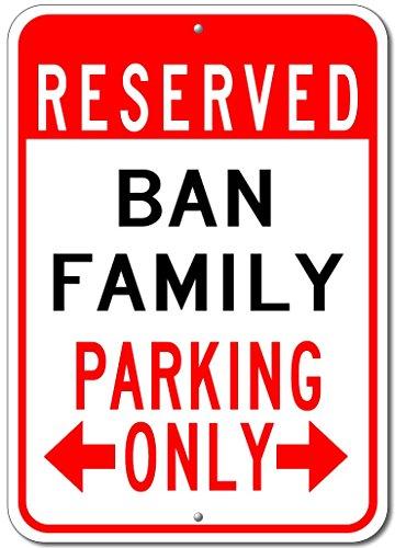 BAN FAMILY Parking Sign - Custom BAN Family Last Name Aluminum Sign - - Ban Sign