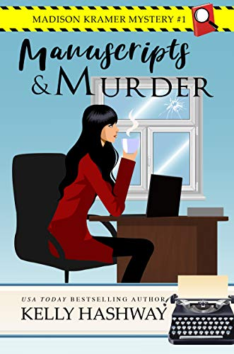Manuscripts and Murder (Madison Kramer Mystery Book 1) by [Hashway, Kelly]
