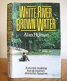 White River, Brown Water, Alan Holman, 0898861136