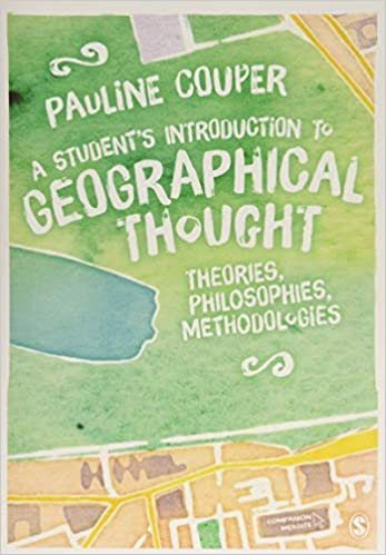 A Students Introduction To Geographical Thought Theories