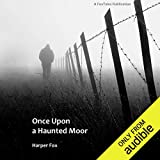 Once Upon a Haunted Moor: The Tyack & Frayne Mysteries, Book 1