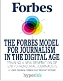 The Forbes Model For Journalism In The Digital Age: Training A New Generation Of Entrepreneurial Journalists