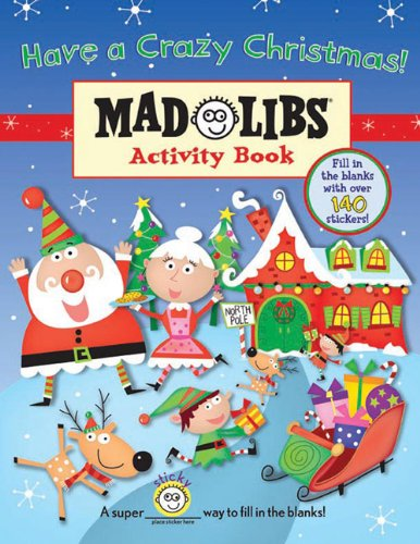 Have a Crazy Christmas!: Mad Libs Activity Book