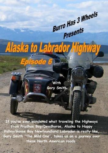 Alaska to Labrador Highway (Dvd Alaska Motorcycle)