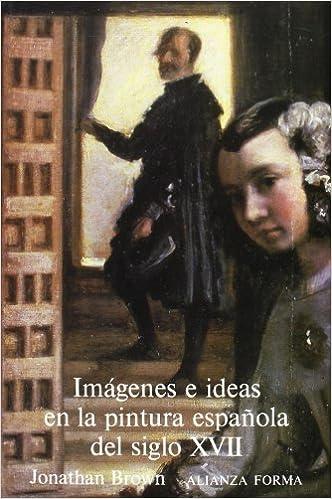 Imágenes e ideas en la pintura española del siglo XVII Alianza ...