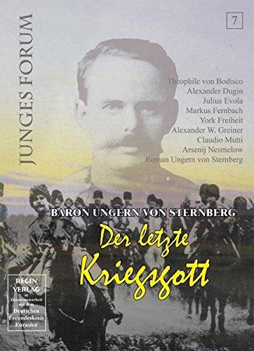 Baron Ungern von Sternberg - der letzte Kriegsgott. Junges Forum Nr. 7