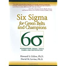 Six Sigma for Green Belts and Champions: Foundations, DMAIC, Tools, Cases, and Certification by Howard S. Gitlow (2005-05-03)