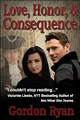 Love, Honor, & Consequence Kindle Edition