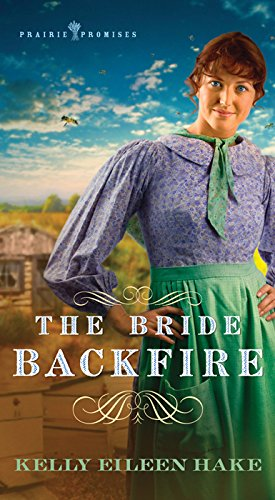 The Bride Backfire (Prairie Promises) ebook