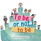 To be or not to be by Graciela Castellanos (2013-08-10)