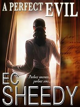 A PERFECT EVIL (Romantic Suspense) by [Sheedy, EC]