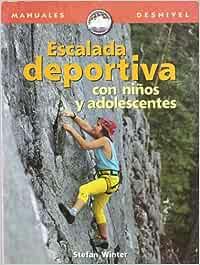 Escalada deportiva con niños y adolescentes Manuales desnivel ...