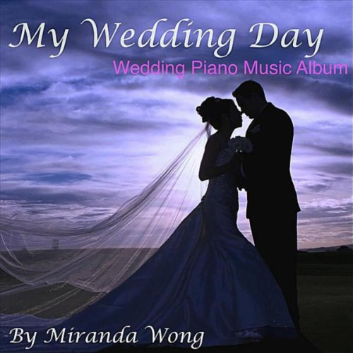 My Wedding Day (Wedding Piano Music Album) By Miranda Wong