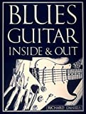 Blues Guitar Inside and Out, Richard Daniels, 089524148X
