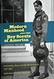 Modern Manhood and the Boy Scouts of America: Citizenship, Race, and the Environment, 1910-1930