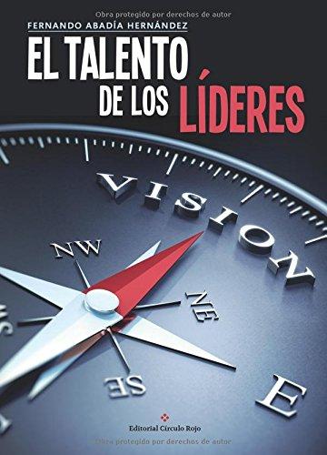 Descargar Libro El Talento De Los Líderes Fernando Abadía Hernández