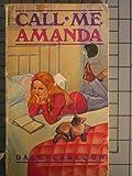img - for Call Me Amanda book / textbook / text book
