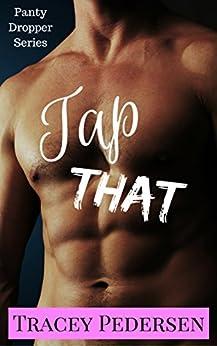 Tap That! (Panty Dropper Series Book 1) by [Pedersen, Tracey, Rock, Adam]