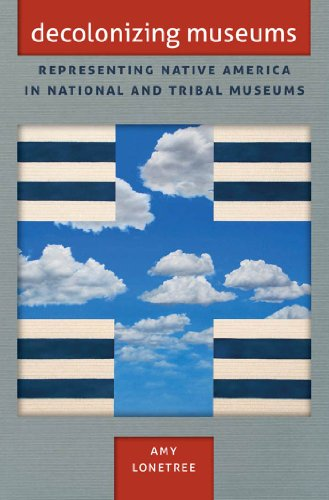 Pdf Social Sciences Decolonizing Museums: Representing Native America in National and Tribal Museums (First Peoples, New Directions in Indigenous Studies)