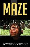 Maze, Wayne Goodson, 1625109482
