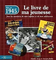 1945, Le Livre de ma jeunesse par Laurent Chollet