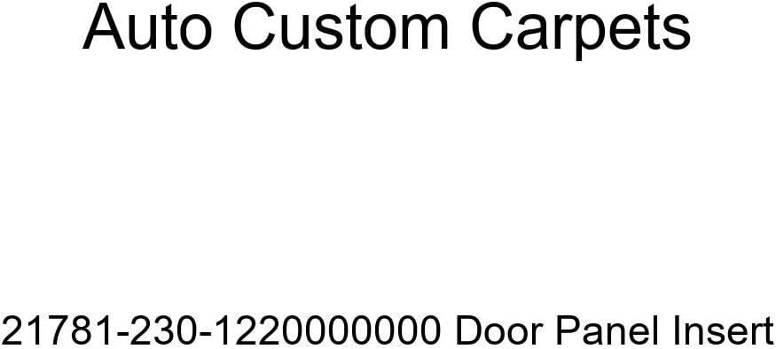 Auto Custom Carpets 21781-230-1220000000 Door Panel Insert