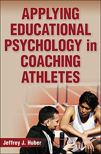 Applying Educational Psychology in Coaching Athletes (The Best Athlete Ever)