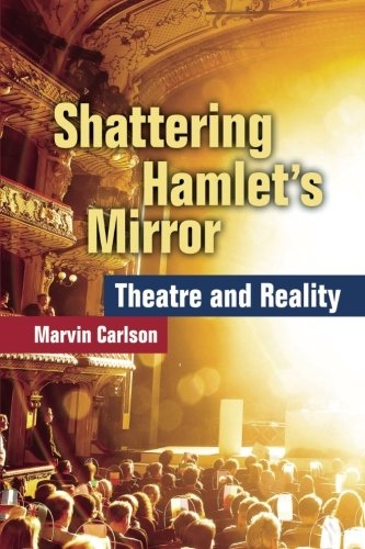 Shattering Hamlet's Mirror: Theatre and (Michigan Mirror)