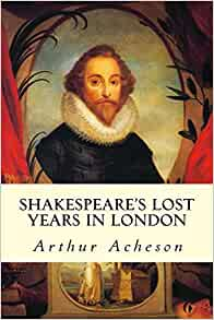Shakespeare's Lost Years in London 1586