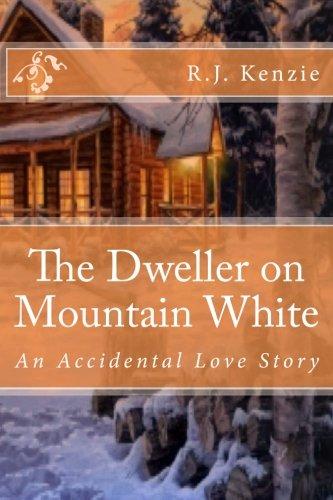 The Dweller on Mountain White: An Accidental Love Story pdf epub