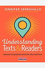 Understanding Texts & Readers: Responsive Comprehension Instruction With Leveled Texts Paperback