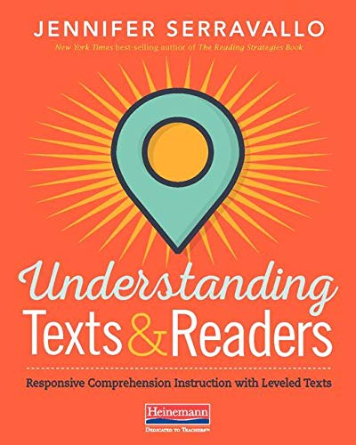 (Understanding Texts & Readers: Responsive Comprehension Instruction with Leveled Texts)