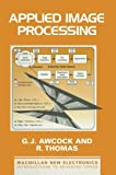 img - for Applied Image Processing (Macmillan New Electronics) book / textbook / text book