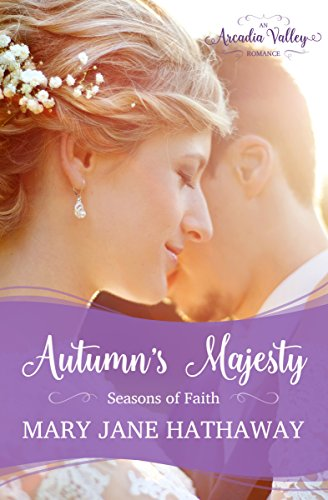 Autumn's Majesty: Inspirational Romance (Seasons of Faith Book 3) ()