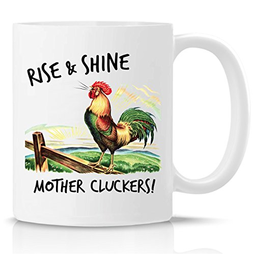 Rise and Shine Mother Cluckers! Funny Coffee Mug - Perfect Gift for Rooster, Chicken Lovers,Sister, Friend, Co-Worker…