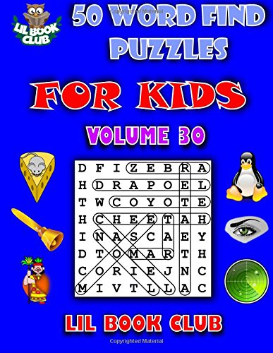 50 Word Find Puzzles for Kids Volume 30: Word Search Puzzles for Children with Growing Minds (Word Search and Finds for Children with Themed Puzzles) PDF