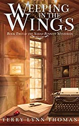 Weeping in the Wings: Book 2 of the Sarah Bennett Mysteries