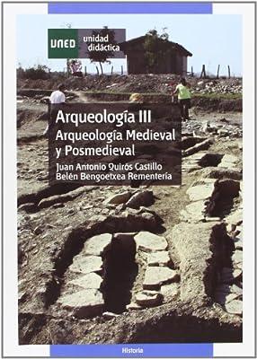 Arqueología III: Arqueología medieval y postmedieval UNIDAD DIDÁCTICA: Amazon.es: Quirós Castillo, Juan Antonio, Bengoetxea Rementeria, Belén: Libros