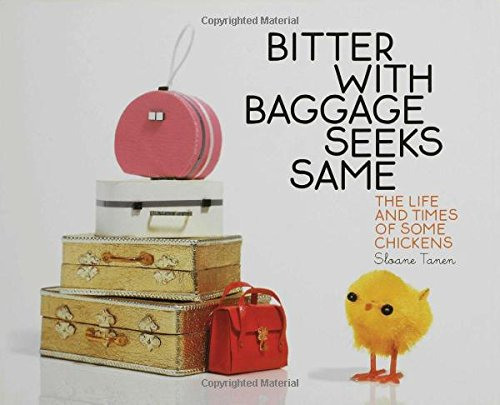 Download Bitter with Baggage Seeks Same: The Life and Times of Some Chickens PDF