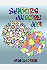 Seniors Colouring Book: Bigger Patterns for Easier Colouring Paperback