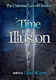 The Universal Law of Creation, Chronicles Book II: Time is an Illusion - Edited Edition (The Universal Law of Creation: Chronicles 2)