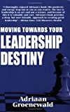Moving Towards Your Leadership Destiny, Adriaan Groenewald, 1920143289