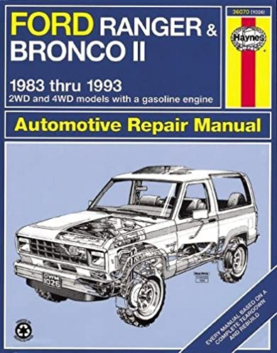 haynes automotive repair manual ford ranger bronco ii 1983 thru rh amazon com