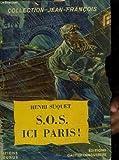 img - for S.O.S. Ici Paris ! book / textbook / text book