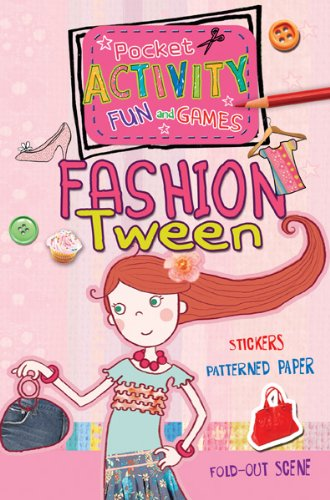Fashion Tween Pocket Activity Fun and Games: Includes Games, Cutouts, Foldout Scenes, Textures, Stickers, and (Tween Scene)