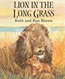 Lion in the Long Grass, Ken Brown, 1842703390