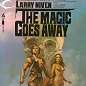 The Magic Goes Away | Larry Niven